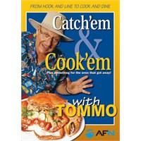 Catch'em&Cook'em with Tommo