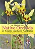 A Guide to Native Orchids of South West WA