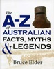 The A-Z of Australian Facts Myths & Legends