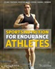 Sports Nutrition for Endurance Athletes - 2nd Ed.