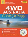 4WD Australia - 50 Short Getaways