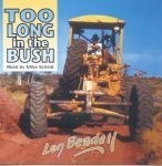 Too Long in the Bush (Len Beadell) - CD