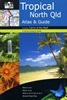 Tropical North Queensland Atlas & Guide