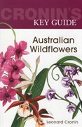 Allen and Unwin Books Reference, Australian Wildflowers (Cronin's Key Guide)
