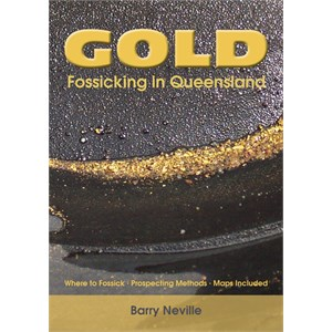 Acacia Press Books Gold Prospecting, Gold Fossicking in Queensland